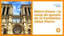 Notre-Dame : le coup de gueule de la Fondation Abbé Pierre