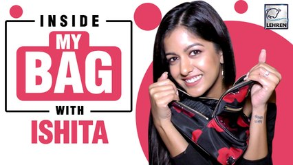 Inside My Bag With Ishita Dutta | Exclusive Interview