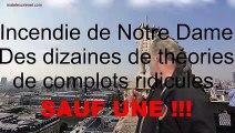 Incendie de Notre Dame. Des théories de complots ridicules.  SAUF UNE ☠️