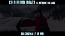 COLD BLOOD LEGACY Bande Annonce VF