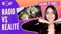 SALMA TE PARLE : La radio vs. la réalité