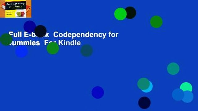 Full E-book  Codependency for Dummies  For Kindle