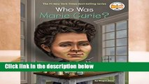 Full version  Who Was Marie Curie?  For Kindle