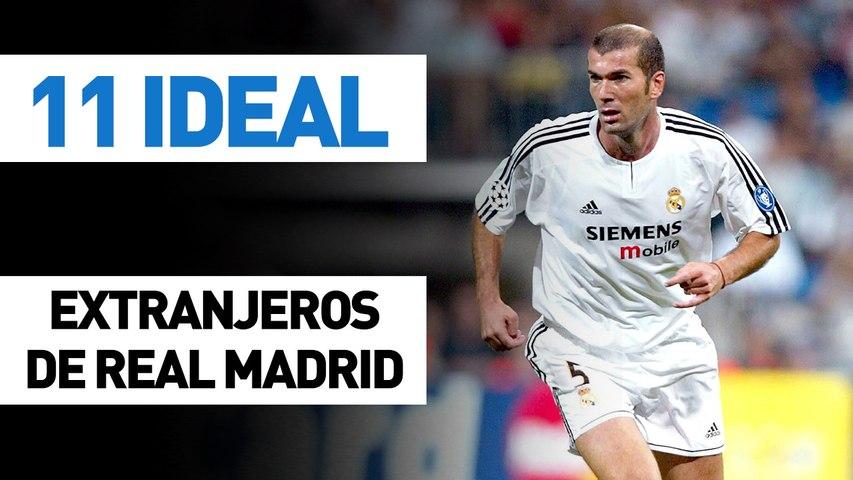 11 ideal | Extranjeros del Real Madrid (histórico)
