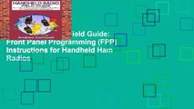 Handheld Radio Field Guide: Front Panel Programming (FPP) Instructions for Handheld Ham Radios