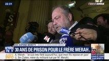 """Pour Éric Dupond-Moretti, la condamnation à 30 ans de prison pour Abdelkader Merah est """"totalement incompréhensible"""""""