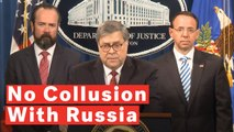 Barr On Mueller Report Findings: No Collusion With Russia, No Obstruction Of Justice For Trump