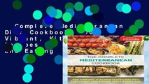 Complete Mediterranean Diet Cookbook: 500 Vibrant, Kitchen-Tested Recipes for Living and Eating