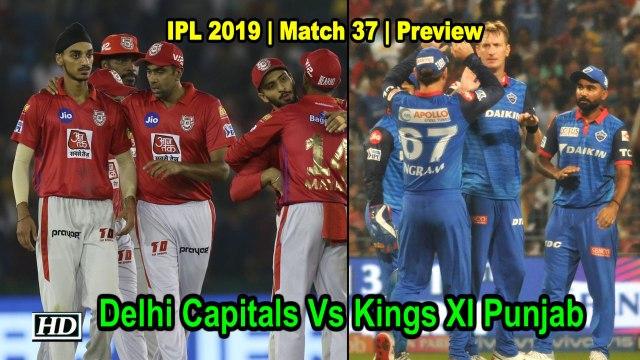 IPL 2019 | Match 37 | Preview | Delhi Capitals Vs Kings XI Punjab