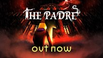 The Padre - Trailer de lancement