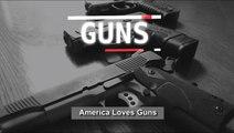 America Loves Guns