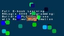Full E-book Learning RSLogix 5000 Programming: Building PLC