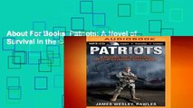 About For Books  Patriots: A Novel of Survival in the Coming Collapse Complete