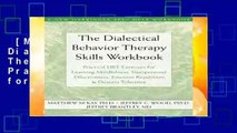 [MOST WISHED]  The Dialectical Behavior Therapy Skills Workbook: Practical DBT Exercises for