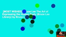 [MOST WISHED]  Bruce Lee The Art of Expressing the Human Body (Bruce Lee Library) by Bruce Lee