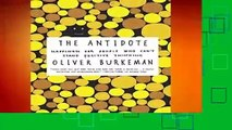 [BEST SELLING]  The Antidote: Happiness for People Who Can t Stand Positive Thinking by Oliver