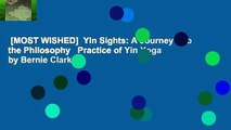 [MOST WISHED]  Yin Sights: A Journey into the Philosophy   Practice of Yin Yoga by Bernie Clark