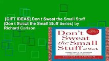 [GIFT IDEAS] Don t Sweat the Small Stuff (Don t Sweat the Small Stuff Series) by Richard Carlson