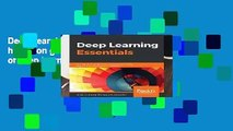 Deep Learning Essentials: Your hands-on guide to the fundamentals of deep learning and neural
