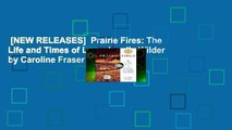 [NEW RELEASES]  Prairie Fires: The Life and Times of Laura Ingalls Wilder by Caroline Fraser