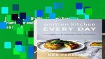 [GIFT IDEAS] Smitten Kitchen Every Day: Triumphant and Unfussy New Favorites by Deb Perelman
