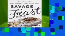 [BEST SELLING]  Savage Feast: Three Generations, Two Continents, and a Dinner Table (a Memoir with