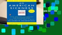 An American Sickness: How Healthcare Became Big Business and How You Can Take It Back  Review