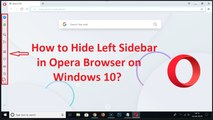 How to Hide Left Sidebar in Opera Web Browser on Windows 10?