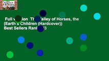 Full version  The Valley of Horses, the (Earth s Children (Hardcover))  Best Sellers Rank : #3
