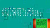 [MOST WISHED]  You Are a Badass at Making Money: Master the Mindset of Wealth by Jen Sincero