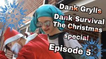 Dank Grylls   Dank Survival   The Christmas special   Episode 5