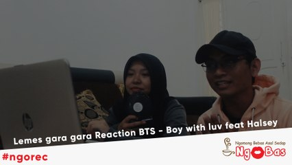 Lemes gara gara Reaction BTS - Boy with luv feat Halsey #Ngorec