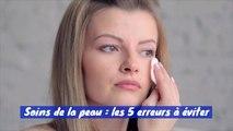 Soins du visage : 5 erreurs à éviter