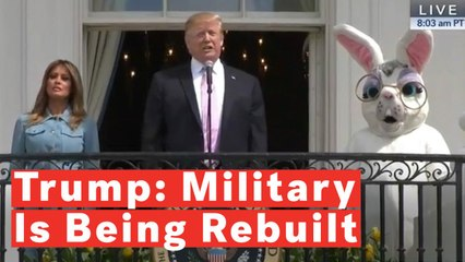 Trump Says Military Is 'Being Completely Rebuilt' As Bunny Claps At Easter Egg Roll