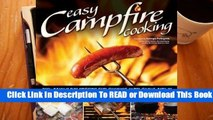 Online Easy Campfire Cooking: 75 Recipes and Family Fun Activities for the Great Outdoors  For Full