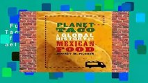 Full E-book  Planet Taco: A Global History of Mexican Food  Best Sellers Rank : #4