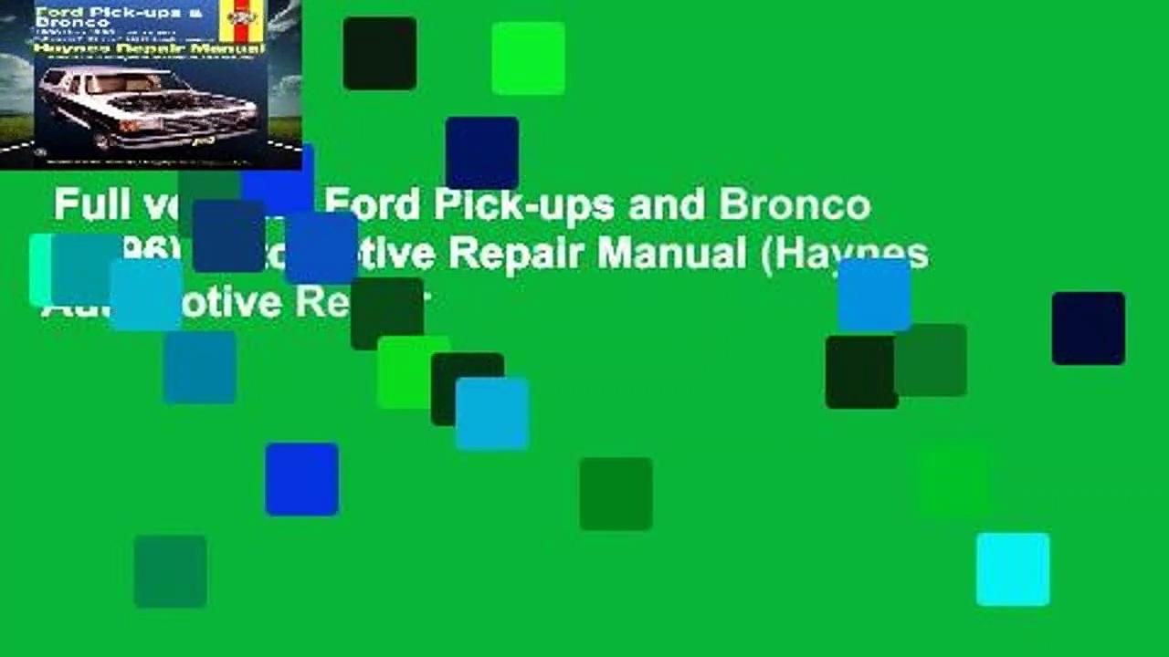 Full version  Ford Pick-ups and Bronco (80-96) Automotive Repair Manual (Haynes Automotive Repair