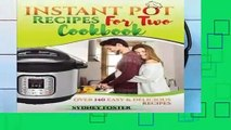 Full E-book Instant Pot for Two Cookbook: Easy   Delicious Recipes (Slow Cooker for 2, Healthy
