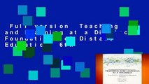 Full version  Teaching and Learning at a Distance: Foundations of Distance Education, 6th