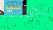 About For Books  Cognitive Behavioral Therapy Made Simple: 10 Strategies for Managing Anxiety,