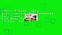 Full E-book  Keto Diet Instant Pot Cookbook: Delicious, Simple, and Easy Ketogenic Instant Pot