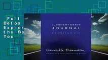 Full version  Judgment Detox Journal: A Guided Exploration to Release the Beliefs That Hold You