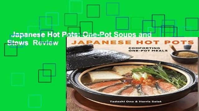 Japanese Hot Pots: One-Pot Soups and Stews  Review
