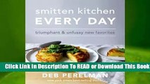 Online Smitten Kitchen Every Day: Triumphant and Unfussy New Favorites  For Kindle