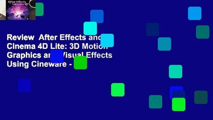 Review After Effects and Cinema 4D Lite: 3D Motion Graphics