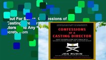 About For Books  Confessions of a Casting Director: Help Actors Land Any Role with Secrets from