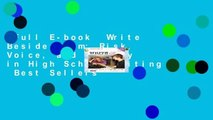 Full E-book  Write Beside Them: Risk, Voice, and Clarity in High School Writing  Best Sellers