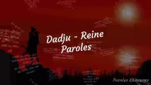 DADJU - Reine (Paroles)