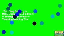 Teaching Reading in Middle School: 2nd Edition: A Strategic Approach to Teaching Reading That