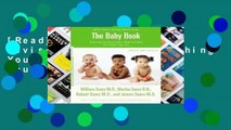 [Read] The Baby Book, Revised Edition: Everything You Need to Know About Your Baby from Birth to